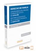 Derecho de Familia. TSJ Cataluña y A. P. de Barcelona