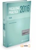 Fiscalidad Práctica 2016. Impuesto sobre el Valor Añadido
