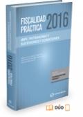 Fiscalidad práctica 2016. IRPF. Patrimonio, Suces. y Donaciones